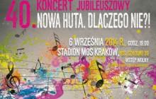 Koncert Jubileuszowy - Nowa Huta. Dlaczego Nie?!