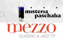 Mezzo TV pokaże koncerty 15. Festiwalu Misteria Paschalia