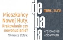 Mieszkańcy Nowej Huty. Krakowianie czy nowohucianie? – debata