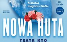 """Nowa Huta"" – widowisko plenerowe Teatru KTO"