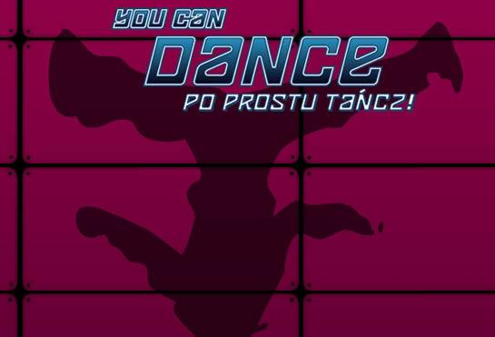 ?YOU CAN DANCE -  PO PROSTU TAŃCZ!? POWRACA